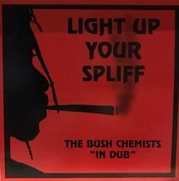 The Bush Chemists - Light Up Your Spliff