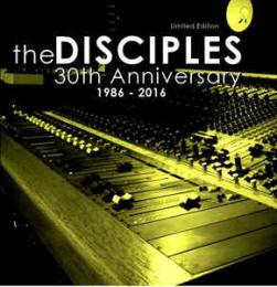 The Disciples - 30th Anniversary 1986-2016