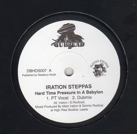 Iration Steppas - Hard Time Pressure In A Babylon