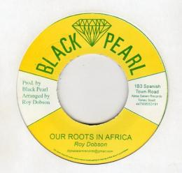 Roy Dobson - Our Roots In Africa