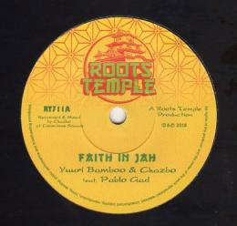 Yuuri Bamboo & Chazbo ft Pablo Gad - Faith In Jah