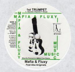 Mafia & Fluxy feat Aba Ariginals - 1st Trumpet