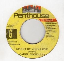 Carol Gonzales - Spoilt By Your Love