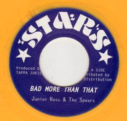 Junior Ross & The Spears - Bad More Than That