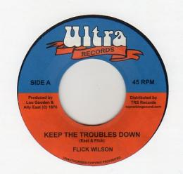 Flick Wilson - Keep The Troubles Down