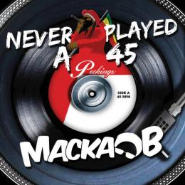 Macka B - Never Payed A 45