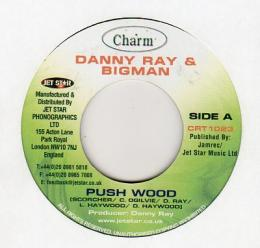 Danny Ray & Bigman - Push Wood