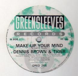 Dennis Brown & Tiger - Make Up Your Mind