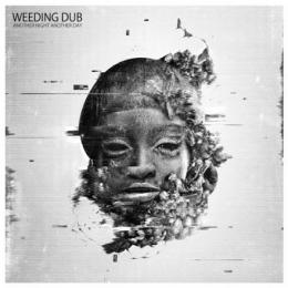 Weeding Dub - Another Night Another Day