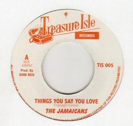 The Jamaicans - Things You Say You Love