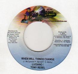 Luciano & Tony Rebel - When Will Things Change