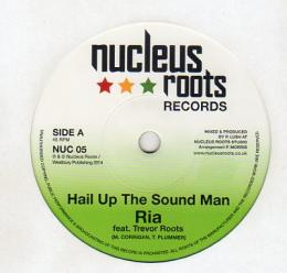 Ria feat Trevor Roots - Hail Up The Sound Man