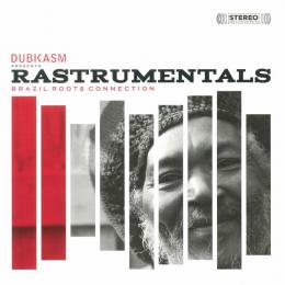 Dubkasm - Rastrumentals : Brazil Roots Connection
