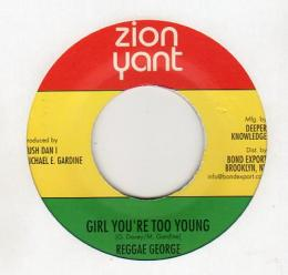 Reggae George - Girl You're Too Young