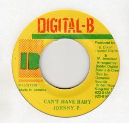 Johnny P - Can't Have Baby