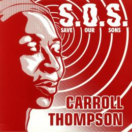 Carroll Thompson - S.O.S.(Save Our Sons)